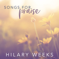 Hilary Weeks - Songs for Praise