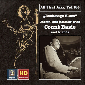Count Basie - All That Jazz, Vol. 105: Backstage Blues – Jazzin' and Jammin' with Count Basie and Friends