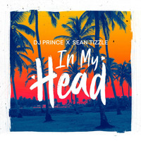 DJ Prince - In My Head (Explicit)