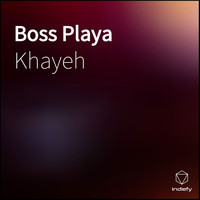 Khayeh - Boss Playa