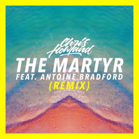 Chris Howland - The Martyr (Remix) [feat. Antoine Bradford]