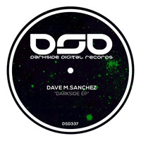 Dave M.Sanchez - Darkside EP