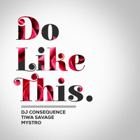 Dj Consequence, Tiwa Savage, Mystro - Do Like This (Explicit)