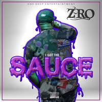 Z-RO - I Got the Sauce (Explicit)