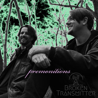 Broken Transmitter - Premonitions