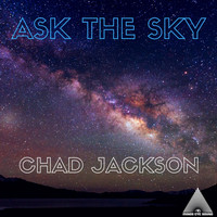 Chad Jackson - Ask the Sky
