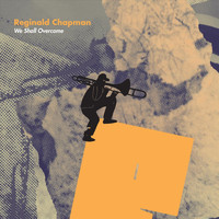 Reginald Chapman - We Shall Overcome