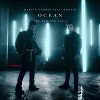 Martin Garrix feat. Khalid - Ocean (Remixes Vol. 1)