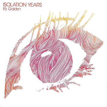 Isolation Years - It's Golden