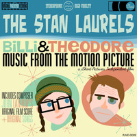 The Stan Laurels - Billi & Theodore (Music from the Motion Picture)