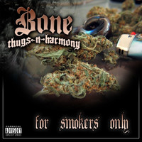 Bone Thugs N Harmony - For Smokers Only (Explicit)