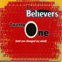 The Believers - Twenty One