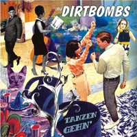 The Dirtbombs - Tanzen Gehn'