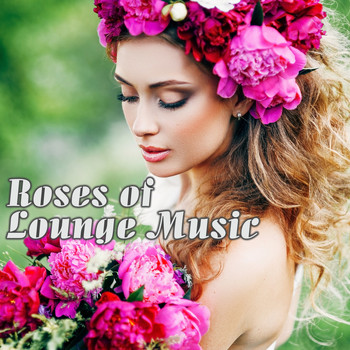 Various Artists - Roses of Lounge Music