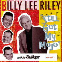 Billy Lee Riley - Still Got My Mojo