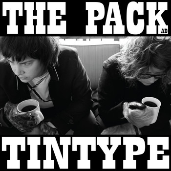 The Pack a.d. - Tintype ((Remastered))