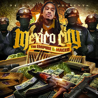 Maceo - Mexico City (Hosted by the Empire) (Explicit)