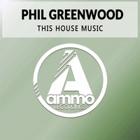 Phil Greenwood - This House Music (Original Mix)