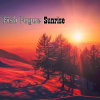 Fish Fugue - Sunrise