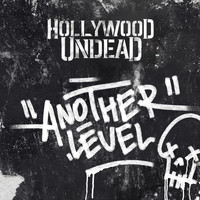 Hollywood Undead - Another Level (Explicit)