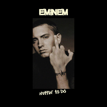Eminem - Nuttin' To Do (Radio Edit)