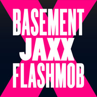 Basement Jaxx - Fly Life (Flashmob Remix)