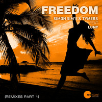 Simon Sim's & Tymers feat. Luny - Freedom (Remixes, Pt. 1)
