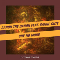 Aaron The Baron feat. Sanne Gutt - Cry No More