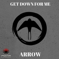 Arrow - Get Down For Me