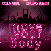 Cola Girl - Move Your Body (Aruso Remix)