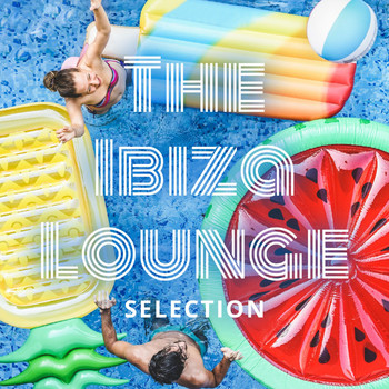 Various Artists - The Ibiza Lounge Selection