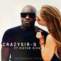 Crazy Sir-G feat. Victor Siva - The Power of the Moment
