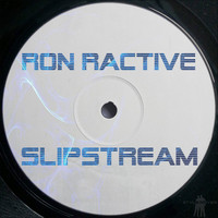 Ron Ractive - Slipstream
