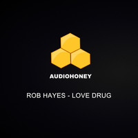Rob Hayes - Love Drug