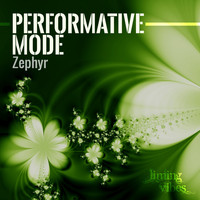 Performative Mode - Zephyr