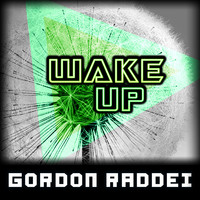 Gordon Raddei - Wake Up