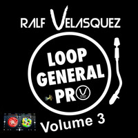 Ralf Velasquez - Loop General Pro, Vol. 3