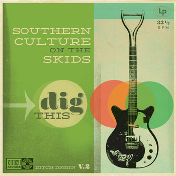 Southern Culture On The Skids - Dig This (Explicit)