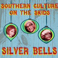 Southern Culture On The Skids - Silver Bells