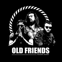 Old Friends - Old Friends Acoustic Session