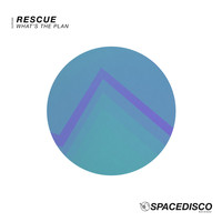Rescue - What's the Plan
