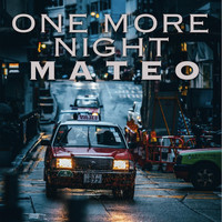 Mateo - One More Night