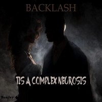 Backlash - Tis a Complex Neurosis