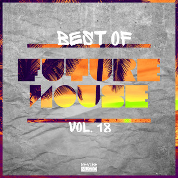 Various Artists - Best of Future House, Vol. 18