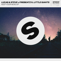 Lucas & Steve & Firebeatz - Keep Your Head Up (feat. Little Giants)