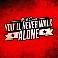 Rick Arena - You'll Never Walk Alone