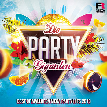 Various Artists - Die Party Giganten (Best Of Mallorca Mega Party Hits 2018 [Explicit])