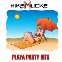 Mike Mucke - Playa Party Hits