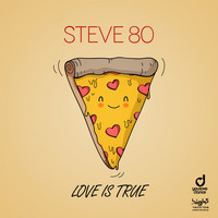 Steve 80 - Love Is True