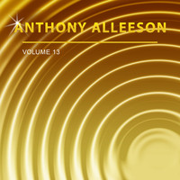 Anthony Alleeson - Anthony Alleeson, Vol. 13